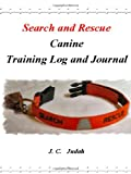 Search and Rescue Canine - Training Log and Journal