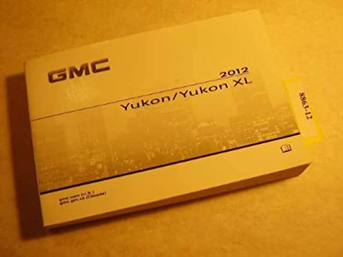 2012 gmc yukon and yukon xl owners manual factory oem book 2012 gm rh amazon com 2013 GMC Yukon 2012 gmc yukon xl owners manual
