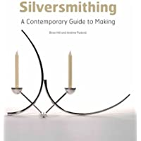 Silversmithing: A Contemporary Guide to Making
