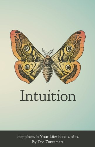 Happiness in Your Life - Book Two: Intuition (Volume 2)