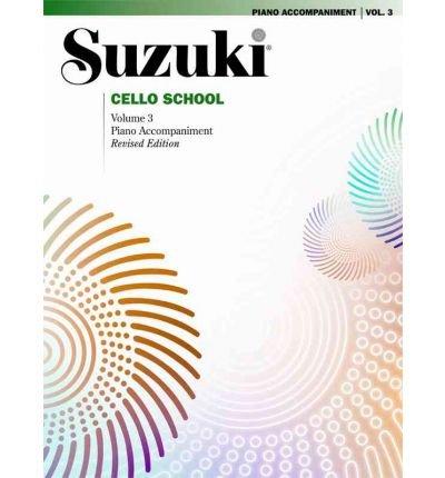 Suzuki Cello School, Vol 3: Piano Acc. (Suzuki Cello School) (Paperback) - Common