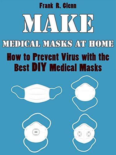 Make Medical Masks at Home: Easy Ways How to Make Different Types of Medical Masks