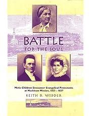 Battle for the Soul: Metis Children Encounter Evangelical Protestants at Mackinaw Mission, 1823-1837