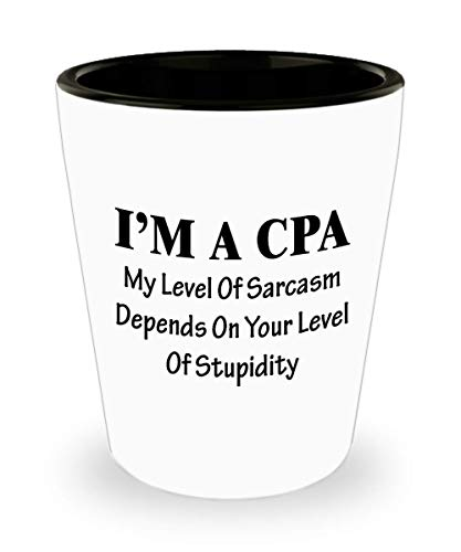 Gifts for CPA Shot Glass Funny Cute Gag Accountancy Exam Passer Chartered Certified Public Accountant Day Congratulations Gift Idea Accounting Office Novelty Shotglass - Sarcasm Depends