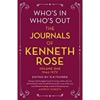 Who's In, Who's Out: The Journals of Kenneth Rose: Volume One 1944-1979