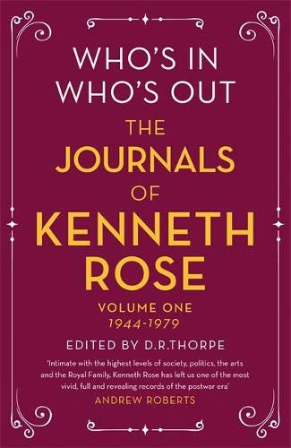 Who's In, Who's Out: The Journals of Kenneth Rose: Volume One - 1979 Rose