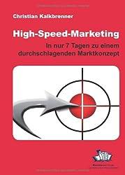 High-Speed-Marketing: In nur 7 Tagen zu einem durchschlagenden Marktkonzept