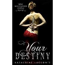 Your Destiny (Secret Garden - Livro 2) (Portuguese Edition)
