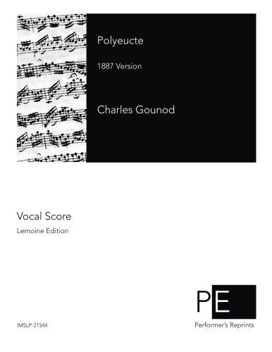 Polyeucte 1887 Version  [Gounod, Charles] (Tapa Blanda)