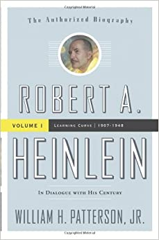 Book Robert A. Heinlein: In Dialogue with His Century, Vol. 1 - Learning Curve (1907-1948)