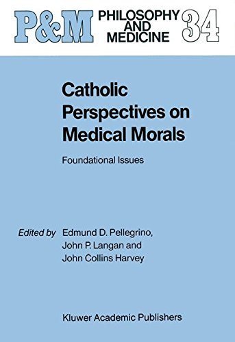 Catholic Perspectives on Medical Morals: Foundational Issues (Philosophy and Medicine)