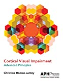 img - for Cortical Visual Impairment Advanced Principles book / textbook / text book