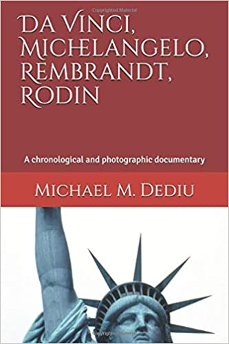 da vinci michelangelo rembrandt rodin a chronological and photographic documentary