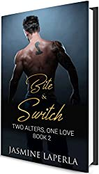 BITE & SWITCH: BOOK 2 (Split Series): Two Alters, One Love