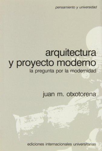 Descargar Libro Arquitectura Y Proyecto Moderno Juan M. Otxotorena