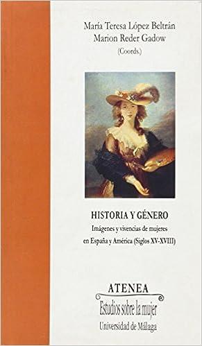 Historia y Género: Imágenes y vivencias de mujeres en España y ...