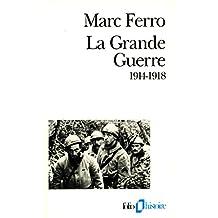 La Grande Guerre (1914-1918) (Folio Histoire)