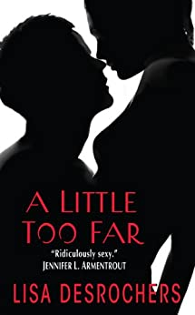 A Little Too Far by [Desrochers, Lisa]