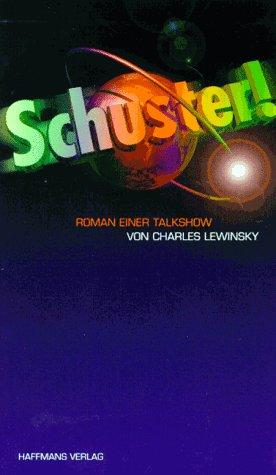 Schuster! Roman einer Talkshow