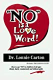 No Is a Love Word, Lonnie Carton, 0962718300