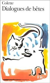 Dialogues de bêtes, Colette, Sidonie Gabrielle