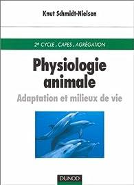 Physiologie animale : Adaptation et milieu de vie par Knut Schmidt-Nielsen