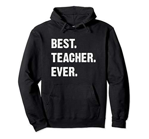 Best Teacher Ever Teacher Appreciation Pullover Hoodie