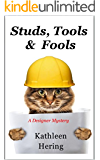 Studs, Tools and Fools (A Designer Mystery Book 3)