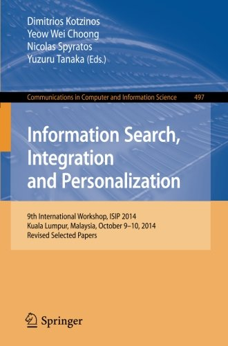Information Search, Integration and Personalization: 9th International Workshop, ISIP 2014, Kuala Lumpur, Malaysia, Octo