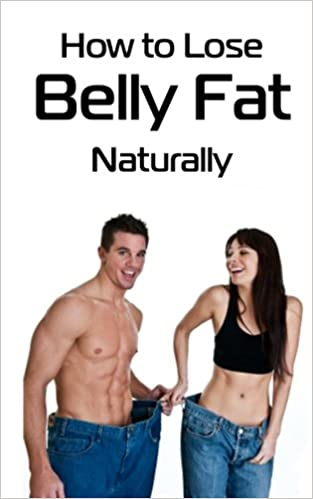 How To Lose Belly Fat Naturally Wang Kelly 9781475242188 Amazon Com Books