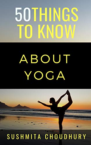 50 Things to Know About Yoga: A Yoga Book for Beginners ...