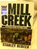 img - for The Mill Creek: An Unnatural History of an Urban Stream book / textbook / text book