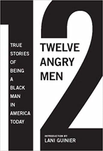 angry men true stories of being a black man in america today  12 angry men true stories of being a black man in america today gregory s parks matthew w hughey lani guinier 9781595587718 com books