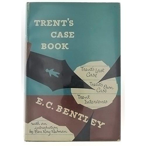 (Trent's Case Book : Trent's Last Case / Trent's Own Case / Trent Intervenes)