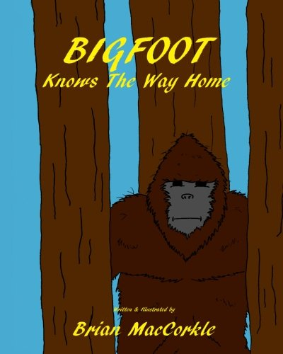 Read Online BIGFOOT Knows The Way Home pdf