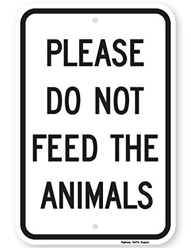 Please Do Not Feed The Animals Sign 18'' High X 12'' Wide 3m High Intensity Grade Prismatic Reflective
