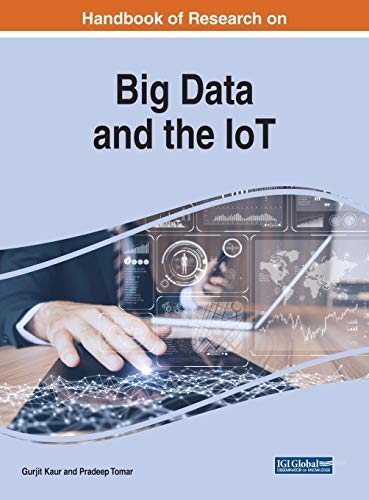 Handbook of Research on Big Data and the IoT (Advances in Data Mining and Database Management (ADMDM))