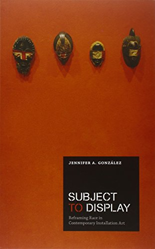 Subject to Display: Reframing Race in Contemporary Installation Art (The MIT Press)