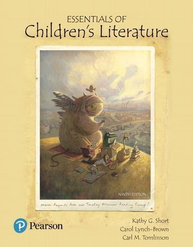 Essentials of Children's Literature (9th Edition) (What's New in Literacy)