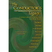 Image for The Conductor's Legacy: Conductors on Conducting for Wind Band/G7660