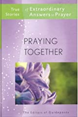 PRAYING TOGETHER True Stories of Extraordinary Answers to Prayer Hardcover