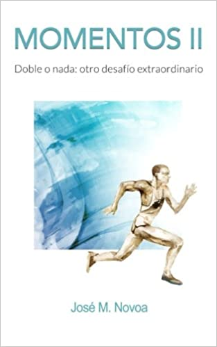Momentos II: Doble o nada: otro desafío extraordinario (Spanish Edition): José M. Novoa: 9781979751933: Amazon.com: Books