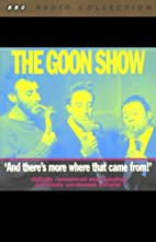 The Goon Show, Volume 5: And There's More Where That Came From Radio/TV Program by The Goons Narrated by The Goons