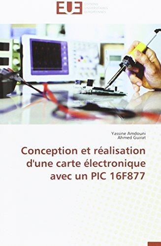 Conception et r??alisation d'une carte ??lectronique avec un - Pic 16f877