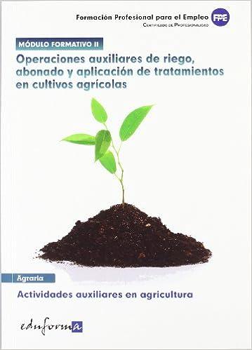 Actividades Auxiliares En Agricultura. ... Profesionalidad Pp - Practico Profesional: Amazon.es: Aa.Vv.: Libros