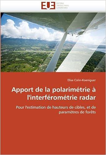 Book Apport de la polarimétrie à l'interférométrie radar: Pour l'estimation de hauteurs de cibles, et de paramètres de forêts (Omn.Univ.Europ.)