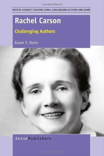 Rachel Carson: Challenging Authors (Critical Literacy Teaching Series: Challenging Authors and G)