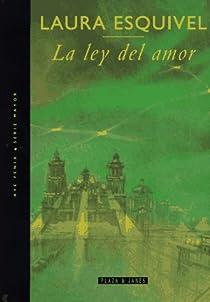 La Ley Del Amor par Laura Esquivel