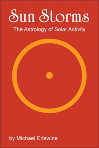 Sun Storms: The Astrology of Solar Activity: Michael Erlewine