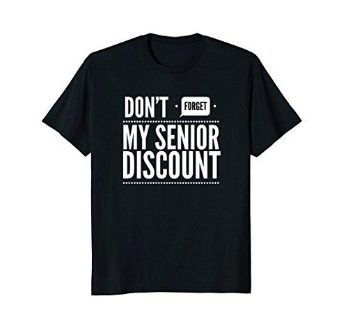 (Don't Forget My Senior Discount Funny Senior Gag Shirt)